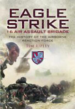 16 Air Assault Brigade: Britain's Rapid Reaction Force: The History of Britain's