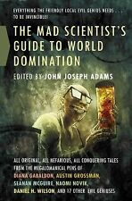 The Mad Scientist's Guide to World Domination: Original Short Fiction for the Mo