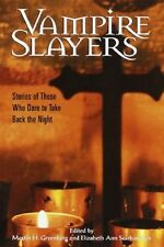 Vampire Slayers - Stories of Those Who Dare to Take Back the Night - HC w/DJ