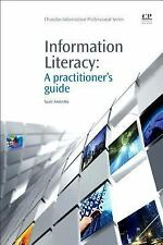 Information Literacy: A Practitioner's Guide (Chandos Information Professional S