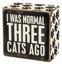 "Primitives By Kathy Wood 3"" x 3"" BOX SIGN ""I Was Normal Three Cats Ago"""