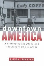 Downtown America: A History of the Place and the People Who Made It (Historical