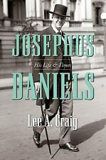 Josephus Daniels: His Life and Times, Craig, Lee A., Acceptable Book