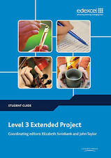 Level 3 Extended Project Student Guide by John Taylor, Elizabeth Swinbank...