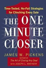 The One Minute Closer: Time-Tested, No-Fail Strategies for Clinching Every Sale