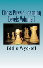 Chess Puzzle Learning Levels : A Compilation of Chess Columns from the...
