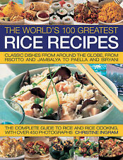 The Worlds 100 Greatest Rice Recipes: Classic Dishes f