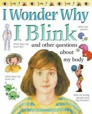 I Wonder Why I Blink: And Other Questions About My Body Avison, Brigid Paperbac