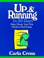 Up and Running in 30 Days: Make Money Your First Month in Real Estate