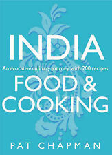 Pat Chapman India: Food and Cooking - An Evocative Culinary Journey, with 200 Re