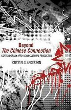 Beyond the Chinese Connection : Contemporary Afro-Asian Cultural Production...