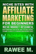 Online Business: Niche Sites with Affiliate Marketing for Beginners : Niche...
