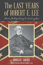The Last Years of Robert E. Lee, Douglas Savage