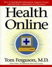 Health Online: How To Find Health Information, Support Groups, And Self Help Com