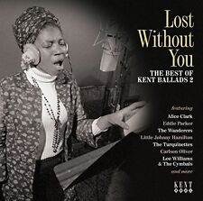 Lost Without You (The Best of Kent Ballads, Vol. 2, CD 2015) NEW...FAST POST