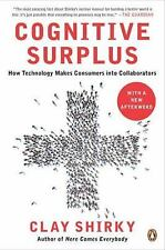 Cognitive Surplus: How Technology Makes Consumers into Collaborators by Shirky,
