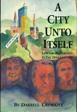 A CITY UNTO ITSELF, LYNCHBURG, VIRGINIA IN THE 20th CENTURY, VA HISTORY BOOK