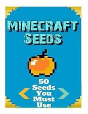 Minecraft Seeds: 50 Seeds You Must Use by Karl Weathers (2015, Paperback)