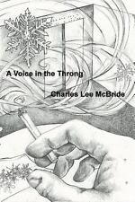 A Voice in the Throng by Charles McBride (2013, Paperback)