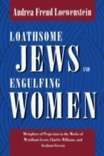 Loathsome Jews and Engulfing Women : Metaphors of Projection in the Works of...