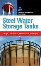 Steel Water Storage Tanks: Design, Construction, Maintenance, and Repair, Refere