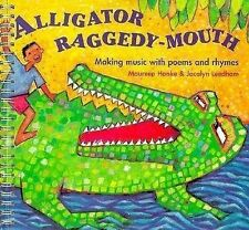 Alligator Raggedy Mouth: Making Music with Poems and Rhymes (Classroom Music),Ha