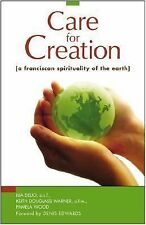 Care for Creation : A Franciscan Spirituality of the Earth by Keith Douglass...