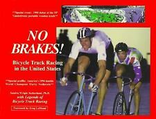 No Brakes! : Bicycle Track Racing in the United States by Sandra Wright...