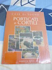 PORTICATI E CORTILI CASE DI SOGNO HOBBY WORK