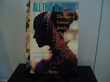 All That Glitters : The Glory of Costume Jewelry by Jody Shields and Rizzoli...