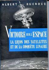 VICTOIRE SUR L'ESPACE - La leçon des satellites et de la conquête lunaire - 1959