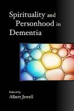 Spirituality and Personhood in Dementia by Jessica Kingsley Publishers...