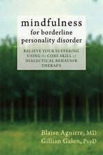Mindfulness for Borderline Personality Disorder : Relieve Your Suffering...