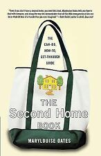The Second Home Book : The Can-Do, How-To, Get-Through Guide by Marylouise...