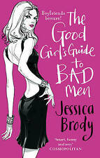 The Good Girl's Guide to Bad Men by Jessica Brody (Paperback, 2009)