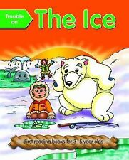 Trouble on the Ice: First Reading Books for 3-5 Year Olds by Nicola Baxter...