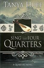 Sing the Four Quarters : A Quarters Novel by Tanya Huff (2016, Paperback)