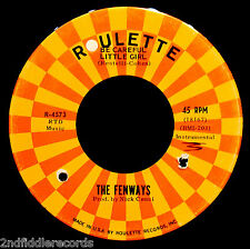 THE FENWAYS-Be Careful Little Girl-Garage & Instrumental 45-ROULETTE #4573