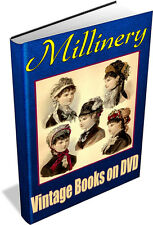 MILLINERY - 61 Vintage Books on DVD - Hat Making, Costume, Patterns, Art & Craft