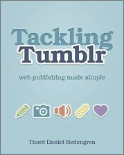 Tackling Tumblr: Web Publishing Made Simple-ExLibrary