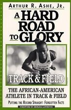 A Hard Road To Glory: A History Of The African American Athlete : Track And Fiel