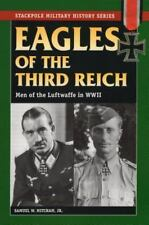 Eagles of the Third Reich: Men of the Luftwaffe in World War II (Stackpole Milit