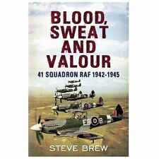 Blood Sweat and Valour: 41 Squadron RAF 1942-1945, , Brew, Steve, Very Good, 201