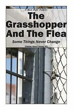 Fables about Aesop Ser.: The Grasshopper and the Flea : Some Things Never...