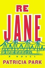 Re Jane : A Novel by Patricia Park (2015, Hardcover)