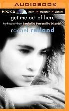 Get Me Out of Here : My Recovery from Borderline Personality Disorder by...