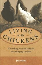 ROSSIER POULTRY BOOK LIVING WITH CHICKENS EVERYTHING YOU NEED TO KNOW bargain
