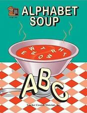 Alphabet Soup: phonics in context for beginning readers (ps-2)