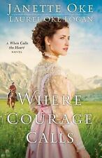 Where Courage Calls Return to the Canadian West Volume 1