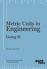 Metric Units in Engineering : Going SI: How to Use the International System...